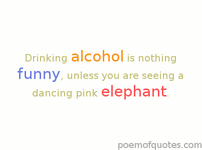 Drinking is nothing funny, unless...