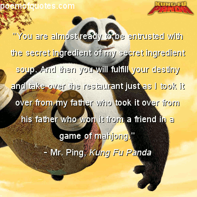 A quote from Kung Fu Panda.