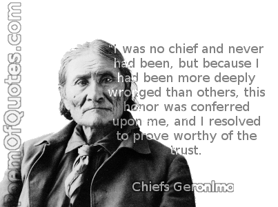 A quote by Geronimo