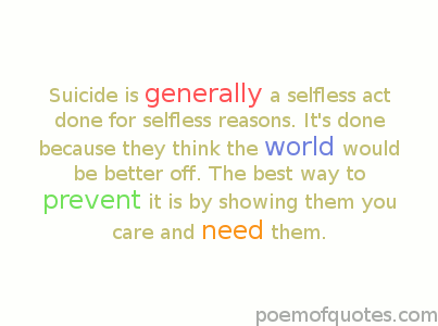 Suicide is a selfless act